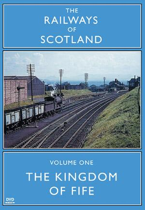 Railways of Scotland - The Kingdom of Fife